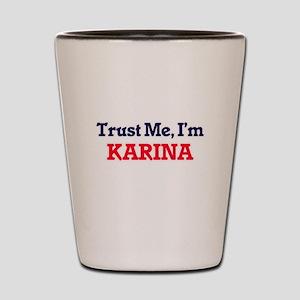 Trust Me, I'm Karina Shot Glass