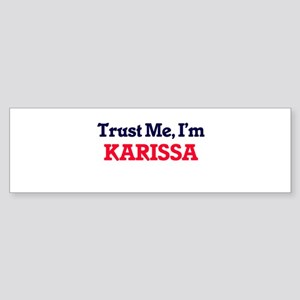 Trust Me, I'm Karissa Bumper Sticker