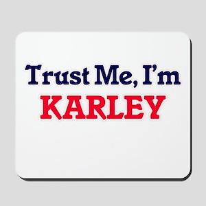Trust Me, I'm Karley Mousepad