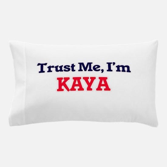 Trust Me, I'm Kaya Pillow Case