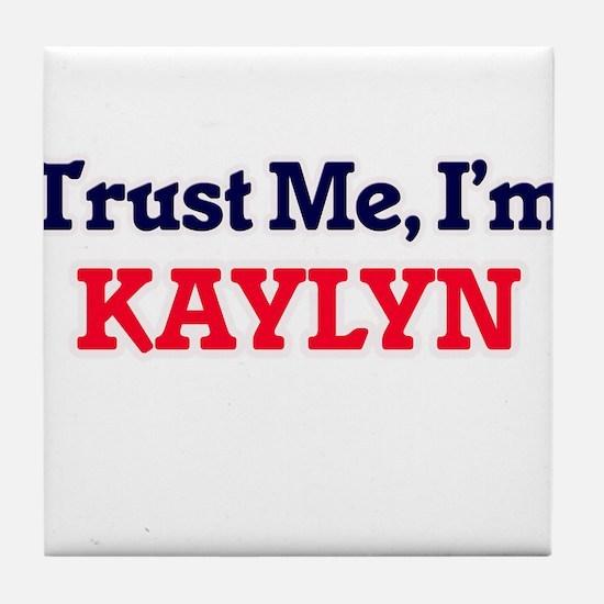 Trust Me, I'm Kaylyn Tile Coaster