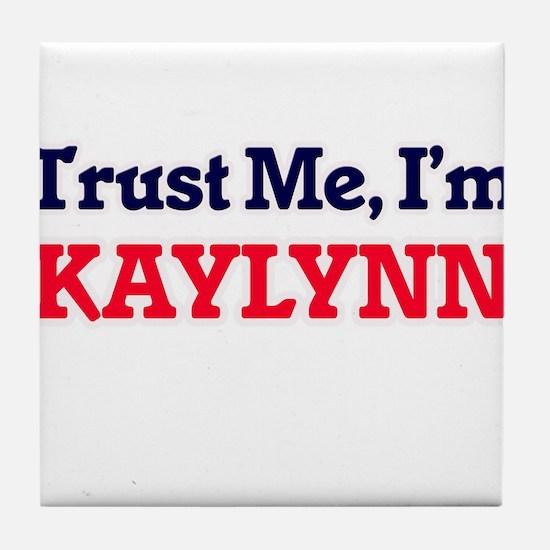 Trust Me, I'm Kaylynn Tile Coaster