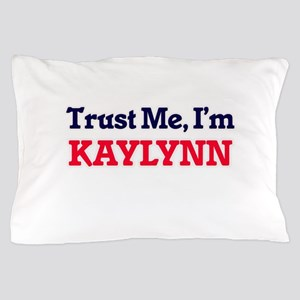 Trust Me, I'm Kaylynn Pillow Case