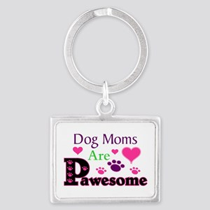 Dog Moms Are Pawesome Keychains