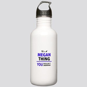 It's MEGAN thing, you Stainless Water Bottle 1.0L