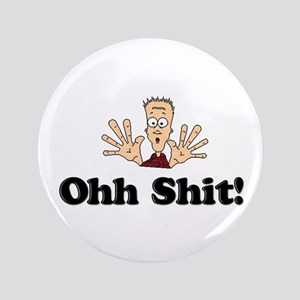 """Ohh Shit!"" 3.5"" Button"
