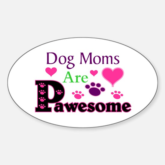 Dog Moms Are Pawesome Decal