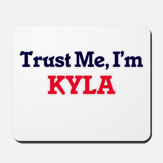 Trust Me, I'm Kyla Mousepad