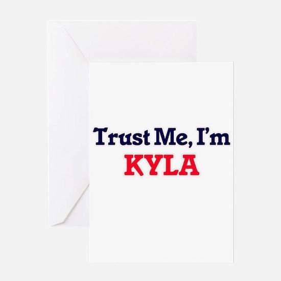Trust Me, I'm Kyla Greeting Cards