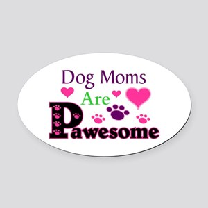 Dog Moms Are Pawesome Oval Car Magnet