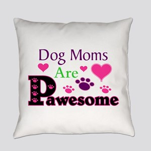 Dog Moms Are Pawesome Everyday Pillow