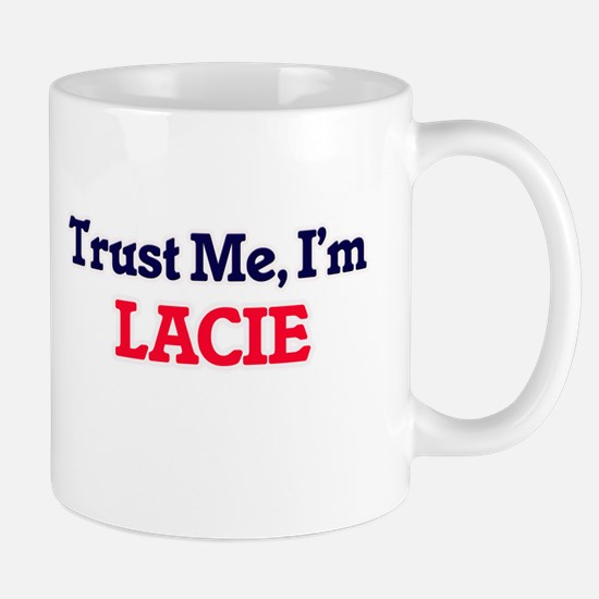 Trust Me, I'm Lacie Mugs