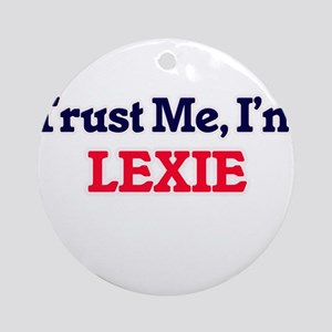 Trust Me, I'm Lexie Round Ornament