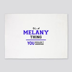 It's MELANY thing, you wouldn't und 5'x7'Area Rug