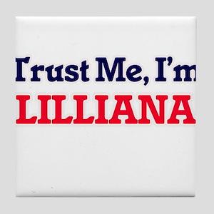 Trust Me, I'm Lilliana Tile Coaster