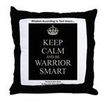 Keep Calm and Be Warrior Smart Throw Pillow