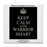Keep Calm And Be Warrior Smart Tile Coaster
