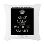 Keep Calm And Be Warrior Smart Woven Throw Pillow