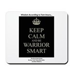 Keep Calm And Be Warrior Smart Mousepad
