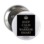 """Keep Calm And Be Warrior 2.25"""" Button (100 Pa"""