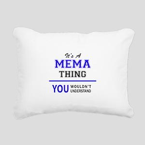 It's MEMA thing, you wou Rectangular Canvas Pillow
