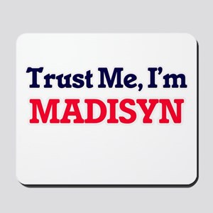 Trust Me, I'm Madisyn Mousepad