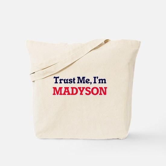 Trust Me, I'm Madyson Tote Bag