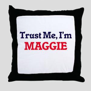 Trust Me, I'm Maggie Throw Pillow