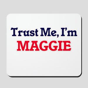 Trust Me, I'm Maggie Mousepad