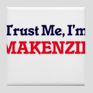 Trust Me, I'm Makenzie Tile Coaster