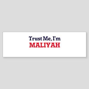 Trust Me, I'm Maliyah Bumper Sticker