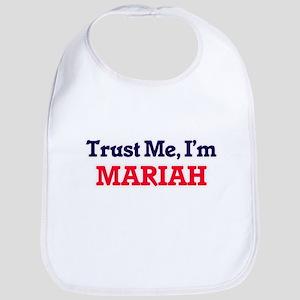 Trust Me, I'm Mariah Bib