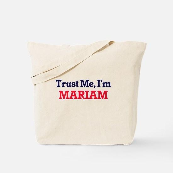 Trust Me, I'm Mariam Tote Bag