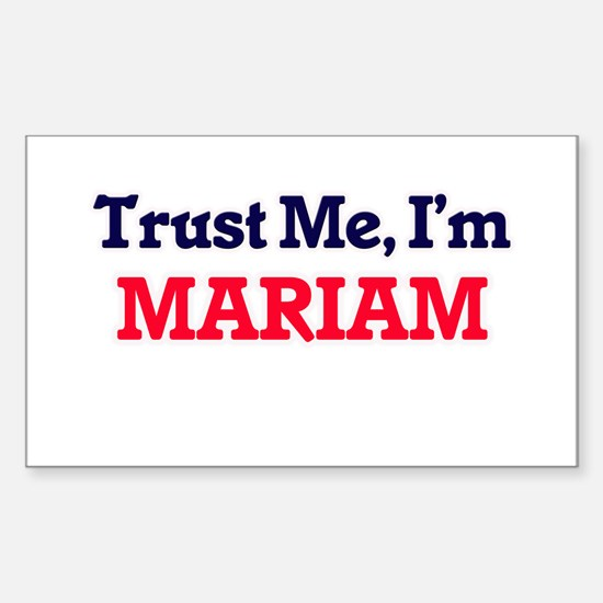 Trust Me, I'm Mariam Decal