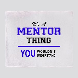 It's MENTOR thing, you wouldn't unde Throw Blanket
