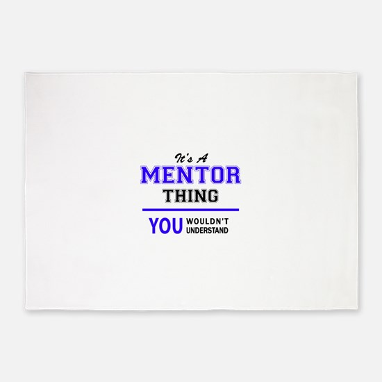 It's MENTOR thing, you wouldn't und 5'x7'Area Rug