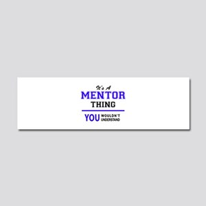 It's MENTOR thing, you wouldn't Car Magnet 10 x 3