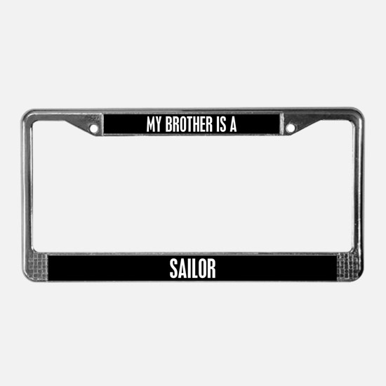 Brother Is A Sailor License Plate Frame