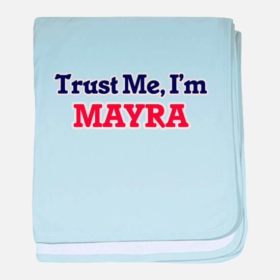 Trust Me, I'm Mayra baby blanket