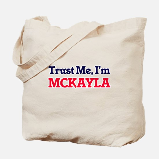 Trust Me, I'm Mckayla Tote Bag