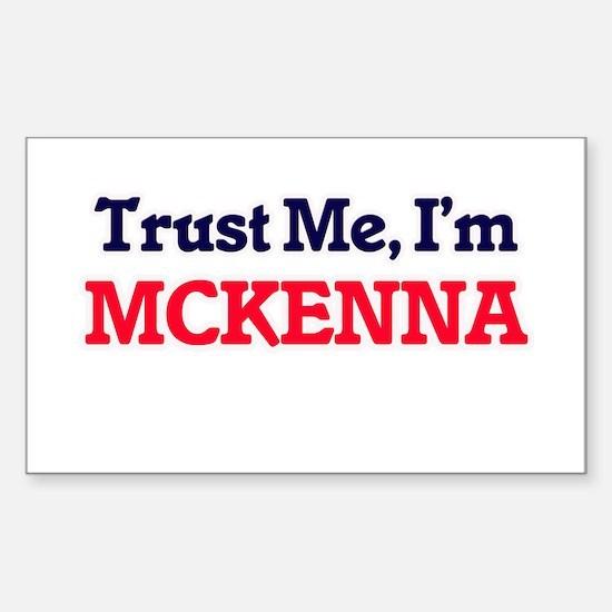 Trust Me, I'm Mckenna Decal