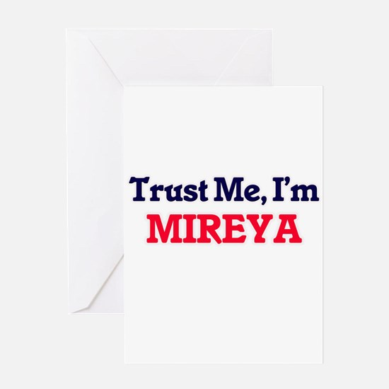 Trust Me, I'm Mireya Greeting Cards