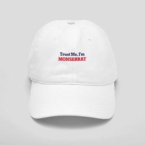 Trust Me, I'm Monserrat Cap