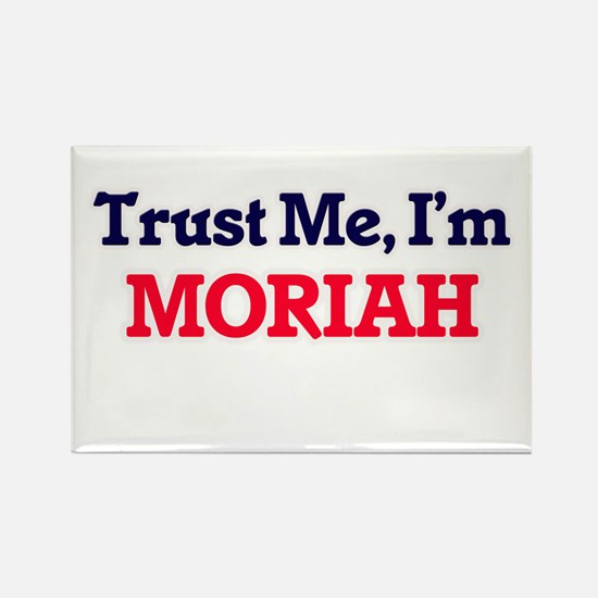 Trust Me, I'm Moriah Magnets