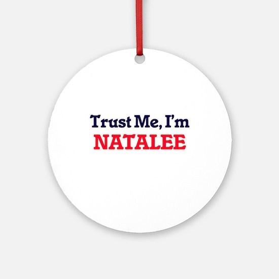 Trust Me, I'm Natalee Round Ornament