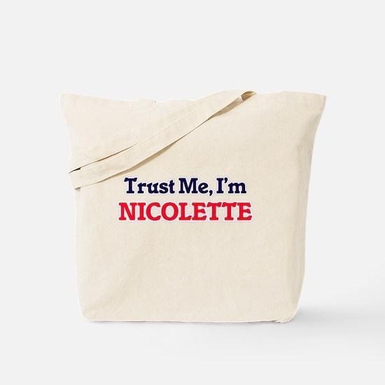 Trust Me, I'm Nicolette Tote Bag