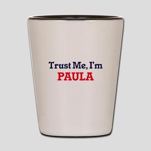 Trust Me, I'm Paula Shot Glass