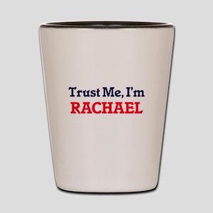 Trust Me, I'm Rachael Shot Glass