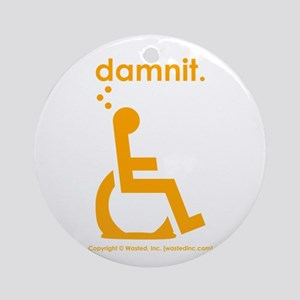 damnit.wheelchair Ornament (Round)