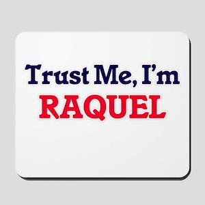 Trust Me, I'm Raquel Mousepad
